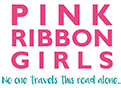 Pink Ribbon Girls - No one travels this road alone.