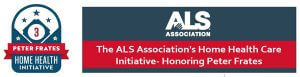 ALS Association's Home Health Care Initiative - Honoring Peter Frates