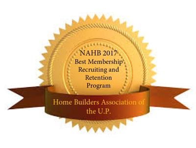 Home Builders Association of the U.P. won the NAHB 2017 Best Membership Recruiting and Retention Program Award
