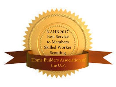 Home Builders Association of the U.P. won the NAHB 2017 Best Service to Members Skilled Worker Scouting Award