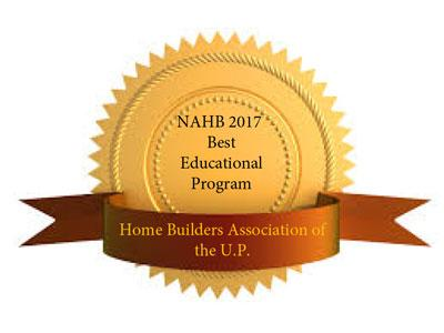 Home Builders Association of the U.P. won the NAHB 2017 Best Educational Program Award