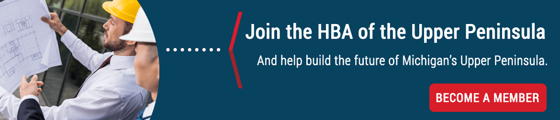 Become a member of the HBA of the Upper Peninsula